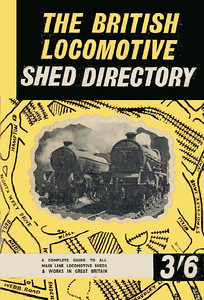 1961 The British Locomotive Shed Directory, 10th edition, published May 1961, 112pp 3/6, code: 1091/684/10/561. This 10th edition was the first to be published by Ian Allan; the size of the Directories now matches the Locoshed books, and the rest of the railway ABCs.