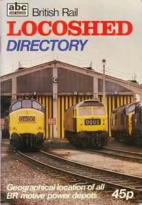 1978 British Rail Locoshed Directory, published March 1978, 46pp 45p, ISBN 0-7110-0871-X, code: AXX/0378. Cover photo of 37 & 47 at Stratford TMD.