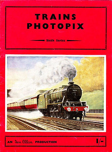 "Trains Photopix, Sixth Series, published 1954, 16pp 1/-, no code, softback. Cover painting of ex-LMS 'Royal Scot' Class 4-6-0 46117 ""Welsh Guardsman""."