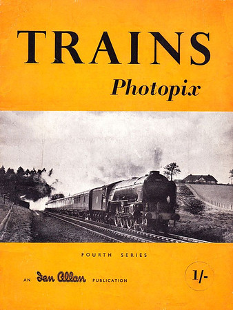 "Trains Photopix, Fourth Series, published March 1953, 16pp 1/-, code: 292/143/100/353, softback. Cover photo of ex-LNER A1 Class 4-6-2 60132 ""Marmion""."