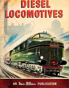 "1957 Diesel Locomotives, 2nd edition, published 1957, 40pp 2/6. The cover drawing/painting depicts perhaps a fanciful glimpse into the future, the rather free-form loco is numbered 10000, and carries the name ""The Rocket"" on the nose."