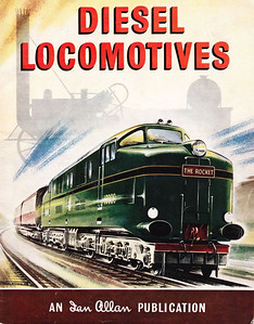 "1956 Diesel Locomotives, 1st edition, published 1956 or 1957, 40pp 2/6, no code. The cover drawing/painting depicts perhaps a fanciful glimpse into the future, the rather free-form loco is numbered 10000, and carries the name ""The Rocket"" on the nose."