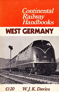 1971 Continental Railway Handbooks: West Germany, by W J K Davies, published 1971, 111pp £1.20, SBN 7110-0203-7, hardback.