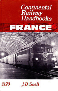 1971 Continental Railway Handbooks: France, by J B Snell, published 1971, 128pp £1.20, SBN 7110-0207-X, hardback.