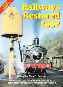 2002 Railways Restored, 23rd edition, edited by Alan C Butcher, published 2002, 160pp £12.99, ISBN 0-7110-2848-6, no code.  Cover photo of GWR 0-4-0ST 813 at Bewdley, Severn Valley Railway. Again, a 32-page Heritage Railways Timetable is included, and still no price increase