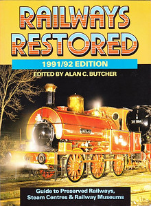 "1991/92 Railways Restored, 12th edition, edited by Alan C Butcher, published 1991, 128pp £6.95, ISBN 0-7110-2000-0, no code.  Cover photo of former Wigan Coal & Iron Railway 0-6-0ST ""Lindsay"" at Carnforth in November 1990. Yet another £1.00 added to the price."