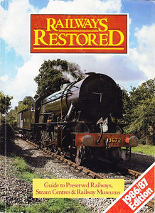 "1986/87 Railways Restored, 7th edition, published 1986, 104pp £3.95, ISBN 0-7110-1631-3, no code.  Cover photo of WD lookalike ex-Hellenic Railways LB Class 2-10-0 3672 ""Dame Vera Lynn"" at Isfield, on the Lavender Line."