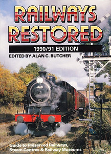 1990/91 Railways Restored, 11th edition, edited by Alan C Butcher, published 1990, 128pp £5.95, ISBN 0-7110-1917-7, no code.  Cover photo of LNER 'N7' Class 0-6-2T 69621 in August 1989. Price increase of 45p.