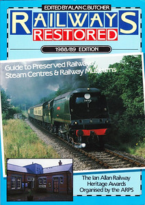 "1988/89 Railways Restored, 9th edition, edited by Alan C Butcher, published 1986, 112pp £4.95, ISBN 0-7110-1746-8, no code.  Cover photo of unrebuilt SR Bulleid 'West Country' Class 4-6-2 34105 ""Swanage"" in August 1987."