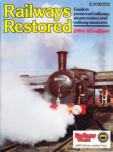 1984/85 Railways Restored, 5th edition, published March 1984, 96pp £3.25, ISBN 0-7110-1372-1, code: GE/0384. Cover photo of LNER 'Y7' Class 0-4-0T  68088 at Loughborough, Great Central Railway, in October 1983. Steep price rise of £1.00 since the 4th edition.
