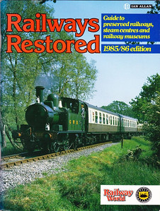1985/86 Railways Restored, 6th edition, published March 1985, 96pp £3.95, ISBN 0-7110-1480-9, code: FX/0385. Cover photo of GWR '14xx' Class 0-4-2T 1466 at Tenterden Town, Kent & East Sussex Railway, Further price increase of 70p.