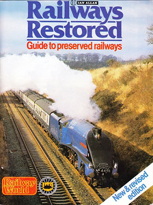 "1981 Railways Restored, 2nd edition, published 1981, 96pp £1.95, ISBN 0-7110-1102-8, no code. Cover photo of LNER 'A4' Class 4-6-2 4498 ""Sir Nigel Gresley"" (BR 60007) on the up 'Cumbrian Mountain Express' in February 1980."