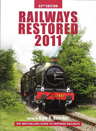 """2011 Railways Restored, 32nd edition, edited by Alan C Butcher, published 2011, 240pp £15.99, ISBN 0-7110-3551-5, no code.  Cover photo of GWR 'Manor' Class 4-6-0 7827 """"Lydham Manor"""" at Didcot GWS Centre."""