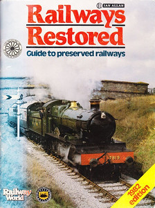"1982 Railways Restored, 3rd edition, published March 1982, 96pp £2.25, ISBN 0-7110-1994-X, code: ABX/0382. Cover photo of GWR 'Manor' Class 4-6-0 7819 ""Hinton Manor"" between Bridgnorth and Bewdley, on the Severn Valley Railway in April 1980."