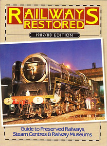"1987/88 Railways Restored, 8th edition, published 1987, 96pp £4.95, ISBN 0-7110-1746-8, no code.  Cover photo of BR Standard Class 8P 4-6-2 71000 ""Duke of Gloucester"". Another increase in price of £1.00."