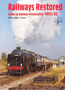 "1992/93 Railways Restored, 13th edition, edited by Alan C Butcher, published 1992, 128pp £6.95, ISBN 0-7110-2033-7, no code.  Cover photo of SR 'Schools' Class 4-4-0 30926 ""Repton"" at Quorn, Great Central Railway in October 1991."