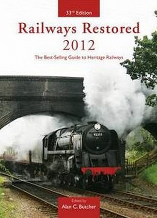 """2012 Railways Restored, 33rd edition, edited by Alan C Butcher, published 2012, 240pp £15.99, ISBN 0-7110-3694-9, no code.  Cover photo of BR Standard 9F 2-10-0 92203 """"Black Prince"""" leaving Weybourne, North Norfolk Railway. Note the cover text etc is in red; in some editions it's in yellow (see next photo)."""