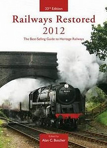 "2012 Railways Restored, 33rd edition, edited by Alan C Butcher, published 2012, 240pp £15.99, ISBN 0-7110-3694-9, no code.  Cover photo of BR Standard 9F 2-10-0 92203 ""Black Prince"" leaving Weybourne, North Norfolk Railway. Note the cover text etc is in red; in some editions it's in yellow (see next photo)."