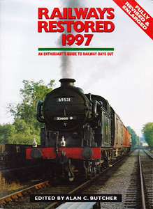 1997 Railways Restored, 18th edition, edited by Alan C Butcher, published 1997, 144pp £9.99, ISBN 0-7110-2497-9, no code.  Cover photo of LNER 'N2' Class 0-6-2T 69531 (really 69523) on Swithland viaduct.