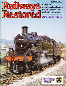 1983/84 Railways Restored, 4th edition, published March 1983, 96pp £2.25, ISBN 0-7110-1288-1, code: HEX/0383. Cover photo of LMS Class 2MT 2-6-2T 41241 at Keighley, on the Keighley & Worth Valley Railway.