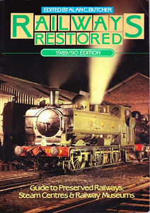 1989/90 Railways Restored, 10th edition, edited by Alan C Butcher, published 1989, 112pp £5.50, ISBN 0-7110-1830-8, no code.  Cover photo of GWR '57xx' class 0-6-0PT 7715 at Llangollen in October 1987. Price increase of 55p.