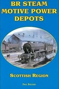 2009 BR Steam Motive Power Depots: Scottish Region (reprint), by Paul Bolger, published 2009 for/by Book Law Publications, 112pp £9.99, ISBN 1-907094-09-1, no code, softback. Cover photo of a 'K2' 2-6-0 on the turntable at 65J (63B, 63D) Fort William MPD.