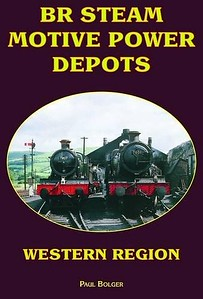 """2009 BR Steam Motive Power Depots: Western Region (reprint), by Paul Bolger, published March 2009 for/by Book Law Publications, 128pp £9.99, ISBN 1-907094-14-8, no code, softback. Cover photo of 7827 """"Lydham Manor"""" and 7801 """"Anthony Manor""""."""