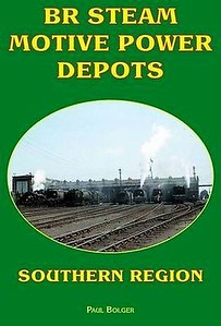 2009 BR Steam Motive Power Depots: Southern Region (reprint), by Paul Bolger, published March 2009 for/by Book Law Publications, 112pp £9.99, ISBN 1-907094-11-3, no code, softback. Cover photo of Exmouth Junction MPD.