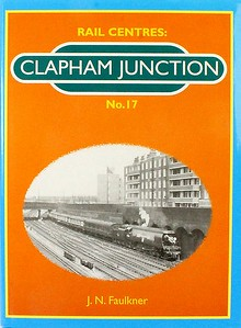 2008 Rail Centres No.17: Clapham Junction, by J N Faulkner, published 2008, 128pp, ISBN 1-901945-27-8, no code.