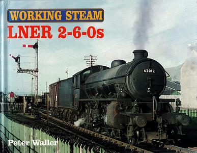 2004 Working Steam LNER 2-6-0s.