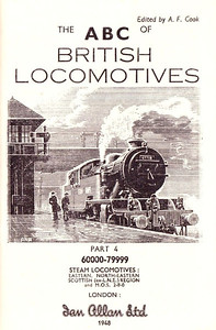 Spring 1949 P4 - British Railways Locomotives  - Eastern, North Eastern, and Scottish Regions, published October 1948, 73pp 2/-, code: 45/187/500/1048. Frontispiece page, variation 2 with editor details top right, and 'Part 4 - 60000-79999' beneath the A N Wolstenholme drawing.