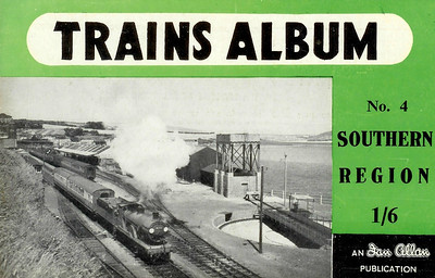 Trains Album No.4 - Southern Region, published August 1954, 32pp 1/6, code: 394/800\854. Cover photo of T9 Class 4-4-0 30732.