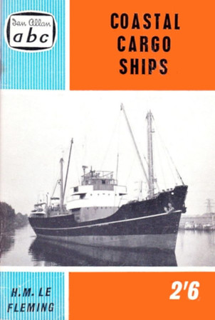 "1960 Coastal Cargo Ships, 4th edition, by H M Le Fleming, published March 1960, 64pp 2/6, code: 617/1020/125/360. Cover photo of ""Lough Fisher""."