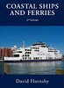 "2010 Coastal Ships and Ferries, 2nd edition, by David Hornsby, published May 2010, 240pp £24.99, ISBN 0-7110-3424-9. Laminated board cover, with photo of Wightlink's ""St Clare"" at Portsmouth."