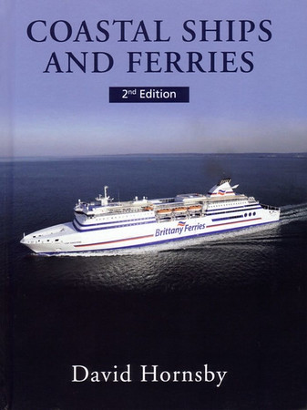 "2010 Coastal Ships and Ferries, 2nd edition, by David Hornsby, published May 2010, 240pp £24.99, ISBN 0-7110-3424-9, code:1006/B. Laminated board cover, with photo of Brittany Ferries ""Cap Finistere"". This is the actual published cover; the photo of Wightlink's ""St Clare"" was only used in promotional photos."