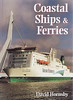1999 Coastal Ships & Ferries (Combined Volume) 1st edition, by David Hornsby, published October 1999, 244pp £18.99, ISBN 0-7110-2649-1. Cover photo of Irish Ferries 'Isle of Inishmore'. Also issued as a BCA edition at the same time. Both with laminated board covers.