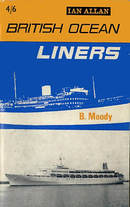 """1965 British Ocean Liners, 9th edition, by B Moody, published January 1965, 64pp 4/6, no code. Cover photo of """"Canberra""""."""