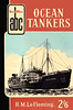 "1956 Ocean Tankers, 2nd edition, by H M Le Fleming, published April 1956, 64pp 2/6, code: 516/C/100/456. A N Wolstenholme drawing of ""British Corporal"" on cover."