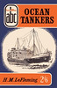"1957 Ocean Tankers, 3rd edition, by H M Le Fleming, published August 1957, 65pp 2/6, code: 718/471/125/857. A N Wolstenholme drawing of ""San Fernando"" on cover."