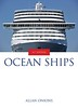 2013 Ocean Ships, 16th edition, by Allan Onions (*see note), published May 2013, 224pp £30.00, ISBN 0-7110-3744-2. *I have two similar, yet different covers for this edition; two front views of different ships feature, and on this version, the author is credited as Allan Onions; on the other version, his full name of Allan Ryszka-Onions is used.