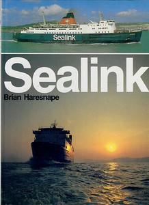 1982 Sealink, by Brian Haresnape, published 1982, 128pp, ISBN 0-7110-1209-1. Hardback with dust jacket, 29.8cm x 22cm.