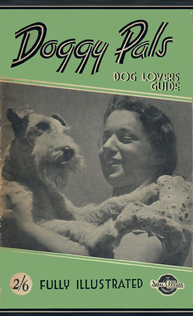 1947 Doggy Pals - Dog Lovers Guide, 1st (only) edition, published 1947, 2/6.
