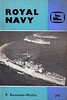 1962 Royal Navy, 3rd edition, by P Ransome-Wallis, published August 1962, 64pp 2/6, code: 1077/681/200/461. Cover photo of 'Modern frigates of the Royal Navy', with F101 HMS Yarmouth nearest.