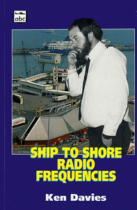 1994 Ship To Shore Radio Frequencies, by Ken Davies, published 1994, 96pp £5.99, ISBN 0-7110-2321-2.