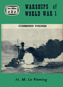 "1961 Warships of World War I, Combined Volume by H M Le Fleming, published October 1961, 353pp 15/-, code: 1112/715/50/1061. Hardback , with a photo of HMS ""Resolution"" on the dust cover. This consists of Nos.1-5 (the British warships) plus German warships; reprinted November 1963, price 15/-, code: 1298/88/30/1163. Further reprints in 1966, 1967 and 1970 (see next photo)."