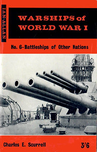 "1963 Warships of World War I, No.6 - Battleships of Other Nations, by Charles E Scurrell, published April 1963, 64pp 3/6, code: SWW6/1226/13/125/463. Cover photo of the 14-inch guns of US Dreadnought ""Pennsylvania"". Note: this book is NOT included in the Combined Volume 'Warships of World War 1', despite being labelled as No.6 in the series."