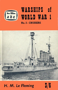 "1961 Warships of World War I, No.2 - Cruisers, by H M Le Fleming, published December 1960, 73pp 3/6, code: 1052/640/750/1260. Reprinted in March 1961 (code: 1100/694/500/361), October 1961 (code: 1100/694/50/1061 R), and a third reprint in September 1962 (code: 1203/2/150/962). Cover photo of HMS ""Shannon"" in 1915."