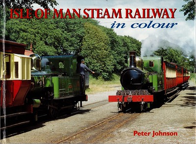 1998 Isle Of Man Steam Railway In Colour.