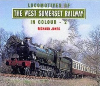 2002 The West Somerset Railway In Colour.
