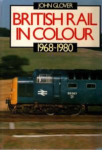 1988 British Rail In Colour 1968-1980.